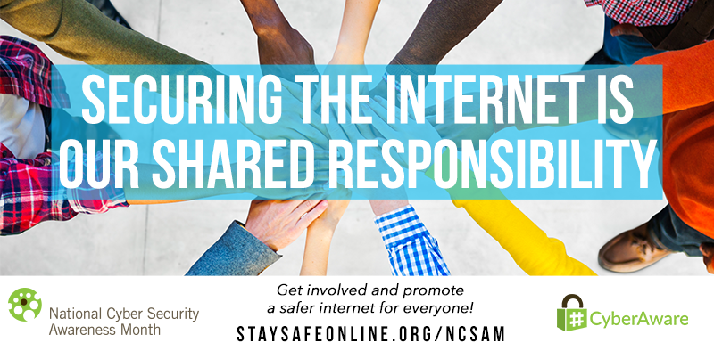 securing the Internet is our shared responsibility - cyber security month